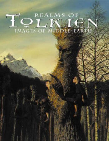 Realms Of Tolkien: Images Of Middle Earth by Various