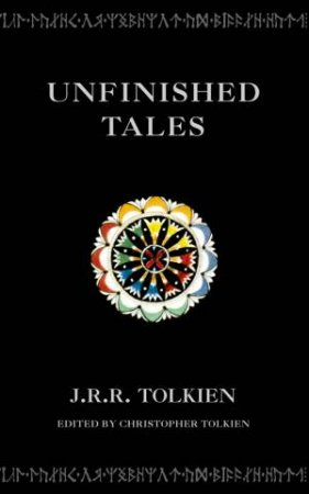 Unfinished Tales by J R R Tolkien