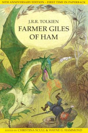 Farmer Giles Of Ham - 50th Anniversary Edition by J R R Tolkien