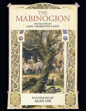 The Mabinogion - Illustrated Edition by Lady Charlotte Guest