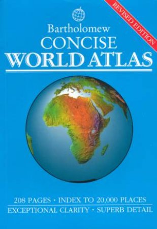 Bartholomew Concise World Atlas by Various