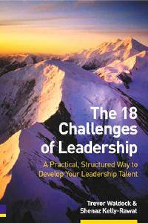 The 18 Challenges Of Leadership by Trevor Waldock