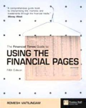 The Financial Times Guide To Using The Financial Pages - 5th Ed by Romesh Vaitilingam