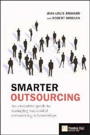 Smarter Outsourcing by Jean-Louis Bravard & Robert Morgan