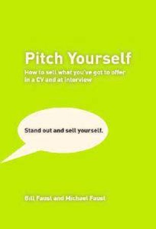 Pitch Yourself: The Most Effective CV You'll Ever Write - 2E by Bill Faust & Michael Faust