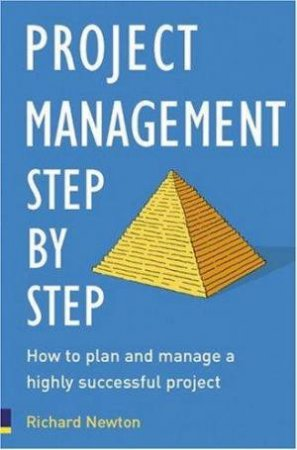 Project Management: Step By Step by Richard Newton