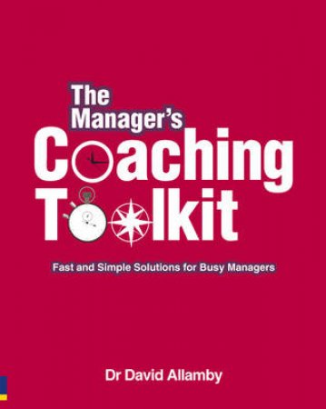 The Manager's Coaching Toolkit by David Allamby
