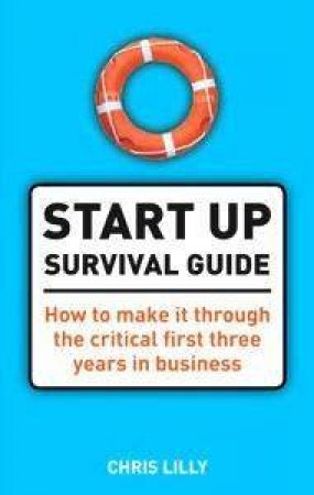 The Start Up Survival Guide by Chris Lilly