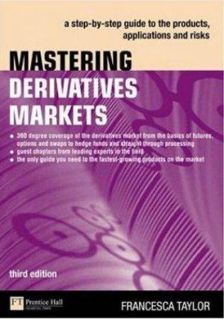 Mastering Derivatives Markets - 3 ed by Francesca Taylor