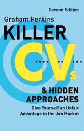 Killer CVs And Hidden Approaches by Graham Perkins