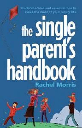 The Single Parent's Handbook by Rachel Morris