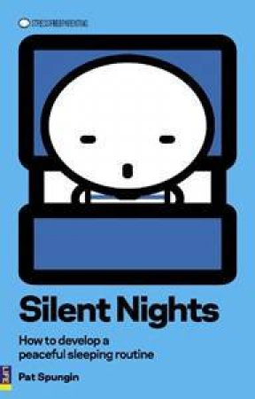 Silent Nights: How To Develop A Peaceful Sleeping Routine by Pat Spungin