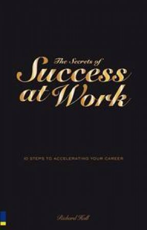The Secrets of Success at Work: 10 Steps to Accelerating Your Career by Group Australia Penguin