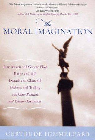 Moral Imagination by Gertrude Himmelfarb
