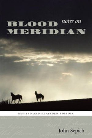 Notes on Blood Meridian by John Sepich & Edwin T. Arnold