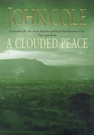 A Clouded Peace by John Cole