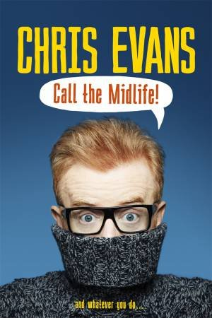 Call the Midlife by Chris Evans