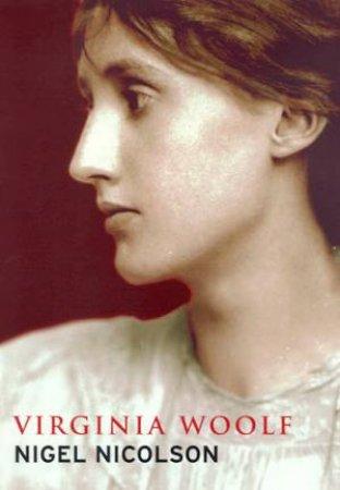 Lives: Virginia Woolf by Nigel Nicolson