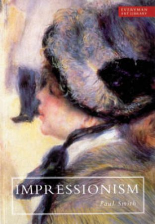 Everyman Art Library: Impressionism by Paul Smith