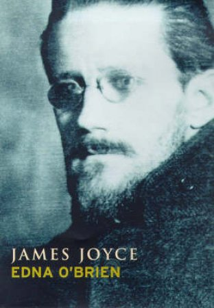 Lives: James Joyce by Edna O'Brien
