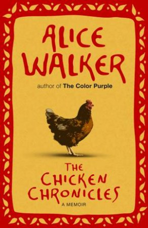 The Chicken Chronicles by Alice Walker