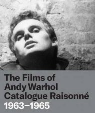 The Films Of Andy Warhol Catalogue Raisonne