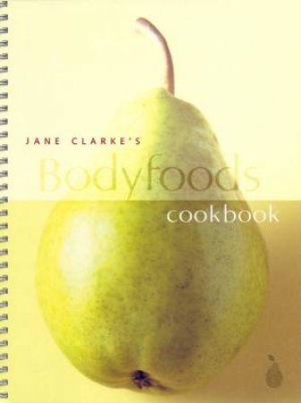 Bodyfoods Cookbook by Jane Clarke