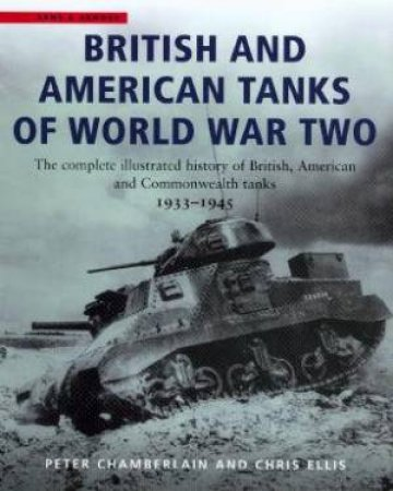 British And American Tanks Of World War Two by Peter Chamberlain & Chris Ellis