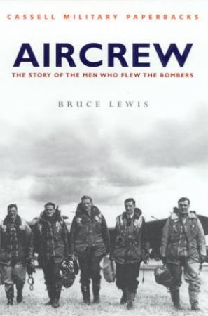 Cassell Military Paperbacks: Air Crew by Bruce Lewis