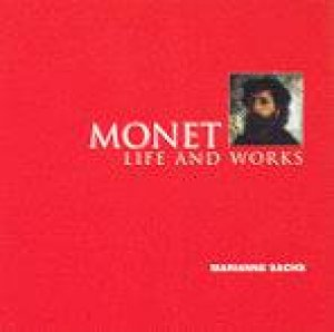 Monet: Life And Works by Marianne Sachs