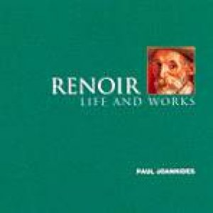Renoir: Life And Works by Paul Joannides