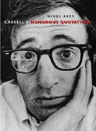 Cassell's Humorous Quotations by Nigel Rees