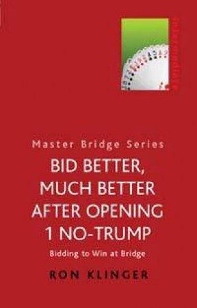 Master Bridge: Bid Better, Much Better After Opening 1 No-Trump by Ron  Klinger - 9780304357765 - QBD Books