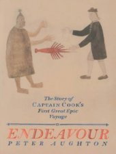 Endeavour The Story Of Captain Cooks First Great Epic Voyage