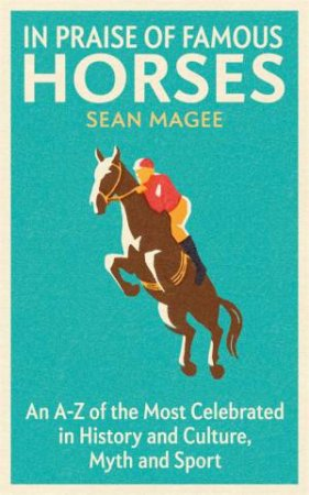 In Praise Of Famous Horses