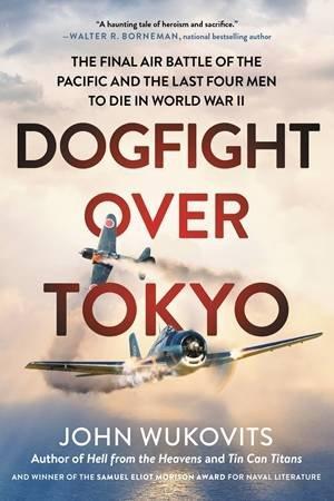 Dogfight over Tokyo by John Wukovits