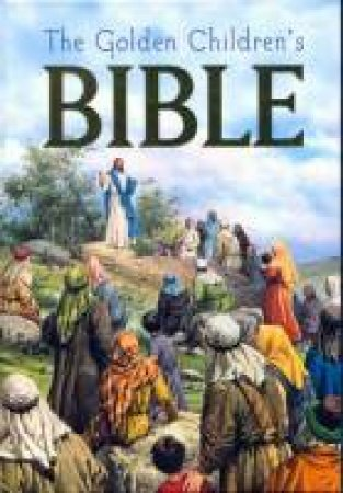 Bible: The Golden Children's Bible by Various