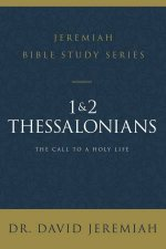 1 And 2 Thessalonians The Call to a Holy Life