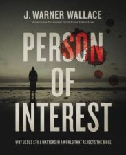 Person of Interest Why Jesus Still Matters in a World that Rejects the Bible
