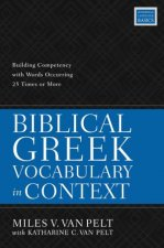 Biblical Greek Vocabulary In Context Building Competency With Words Occurring 25 Times Or More