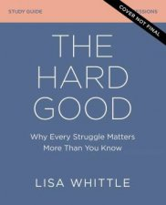 The Hard Good Study Guide Why Every Struggle Matters More Than You Know