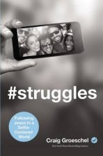 Struggles Following Jesus in a SelfieCentered World