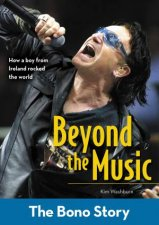 Beyond the Music The Bono Story