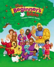 The Beginners Bible Timeless Childrens Stories