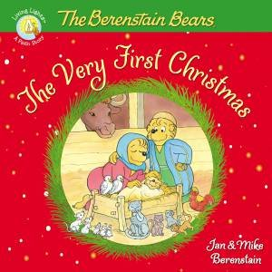 The Berenstain Bears: The Very First Christmas by Jan & Mike Berenstain
