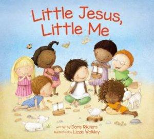 Little Jesus, Little Me by Doris Wynbeek Rikkers