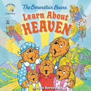 The Berenstain Bears Learn About Heaven by Mike Berenstain