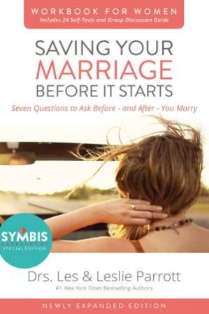 Saving Your Marriage Before It Starts: Workbook For Women - Updated Ed. by Les Parrott & Leslie Parrott