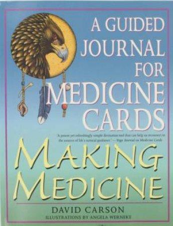 Making Medicine by David Carson