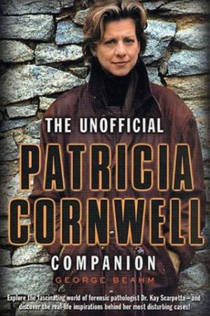 The Unofficial Patricia Cornwell Companion by George Beahm